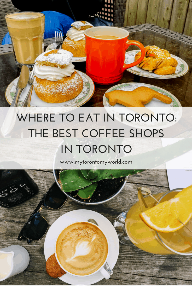 Where to Eat in Toronto: The Best Coffee Shops in Toronto, Canada