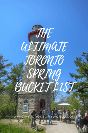 The Ultimate Toronto Spring Bucket List with all the things to do in Toronto in spring! #toronto #canada